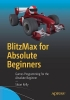 Sloan Kelly, BlitzMax for Absolute Beginners