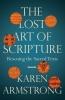 Armstrong Karen, Lost Art of Scripture
