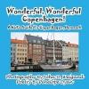 John D Weigand, Wonderful, Wonderful Copenhagen! A Kid`s Guide To Copenhagen, Denmark