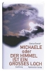 Danieli, Enrico, Michaele oder der Himmel ist ein grosses Loch