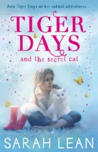 Lean, Sarah Tiger Days and the Secret Cat