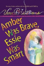 Williams, Vera B. Amber Was Brave, Essie Was Smart