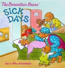 Berenstain, Jan,   Berenstain, Mike The Berenstain Bears Sick Days