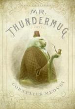 Medvei, Cornelius Mr. Thundermug