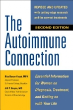 Rita Baron-Faust,   Jill Buyon The Autoimmune Connection: Essential Information for Women on Diagnosis, Treatment, and Getting On With Your Life