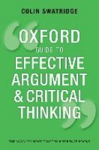 Swatridge, Colin Oxford Guide to Effective Argument and Critical Thinking