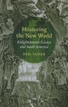Neil Safier Measuring the New World