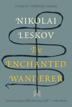 Leskov, Nikolai Semyonovich The Enchanted Wanderer