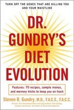 Dr Steven R Gundry Dr. Gundry`s Diet Evolution