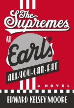 Moore, Edward Kelsey The Supremes at Earl`s All-You-Can-Eat