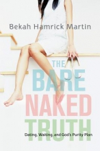 Martin, Bekah Hamrick The Bare Naked Truth