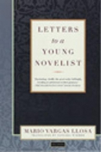 Vargas Llosa, Mario Letters to a Young Novelist