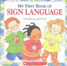 Holub, Joan My First Book of Sign Language