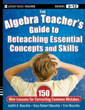 Judith A. Muschla,   Gary Robert Muschla,   Erin Muschla The Algebra Teacher`s Guide to Reteaching Essential Concepts and Skills