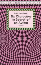 Pirandello, Luigi Six Characters in Search of an Author