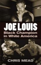 Mead, Chris Joe Louis