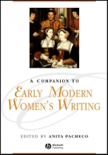 Pacheco, Anita A Companion to Early Modern Women`s Writing