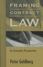 Goldberg, Victor Framing Contract Law - An Economic Perspective