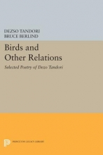 Tandori, Dezsö Birds and Other Relations - Selected Poetry of Dezsö Tandori