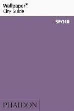 Wallpaper* , Wallpaper* City Guide Seoul