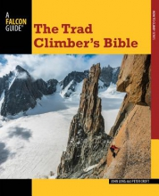 Long, John,   Croft, Peter The Trad Climber`s Bible