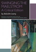 Lowry, Malcolm Swinging the Maelstrom