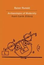 Rumold, Rainer Archaeologies of Modernity