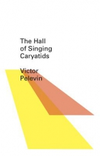 Pelevin, Victor The Hall of the Singing Caryatids