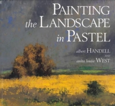 Handell, Albert,   West, Anita Louise Painting the Landscape in Pastel