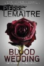 Lemaitre, Pierre Blood Wedding