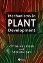 Ottoline Leyser,   Stephen Day Mechanisms in Plant Development