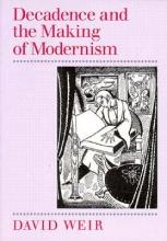 Weir, David Decadence & Making of Modernis