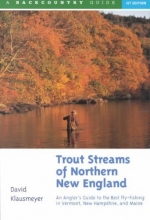 David Klausmeyer Trout Streams of Northern New England