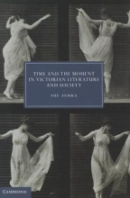 Zemka, Sue Time and the Moment in Victorian Literature and Society