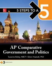 Bailey, Suzanne,   Hastedt, Glenn 5 Steps to a 5 AP Comparative Government & Politics