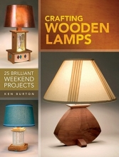 Ken Burton Crafting Wooden Lamps