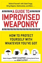 Terry Schappert,   Adam Slutsky A Guide To Improvised Weaponry