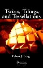Robert J. (http://www.langorigami.com, Alamo, California, USA) Lang Twists, Tilings, and Tessellations