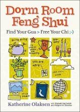 Donahue, Margaret M. Dorm Room Feng Shui