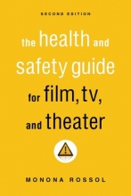 Rossol, Monona The Health and Safety Guide for Film, TV, and Theater