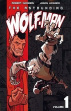 Kirkman, Robert The Astounding Wolf-Man 1