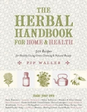 Waller, Pip The Herbal Handbook for Home and Health