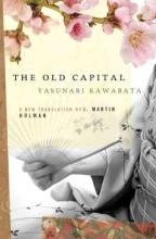 Kawabata, Yasunari,   Holman, J. Martin The Old Capital