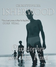 Isherwood, Christopher Christopher and His Kind
