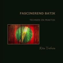 Rita  Trefois FASCINEREND BATIK