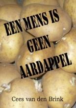 Cees van den Brink Een mens is geen aardappel
