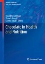 Ronald Ross Watson,   Victor R. Preedy,   Sherma Zibadi Chocolate in Health and Nutrition