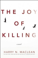 MacLean, Harry N. The Joy of Killing
