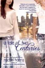 Harris, Rachel A Tale of Two Centuries