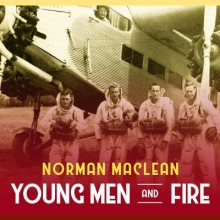 MacLean, Norman Young Men and Fire